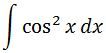 Antiderivative of cos^2 pt. 1