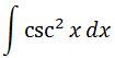Antiderivative of csc^2 pt. 1