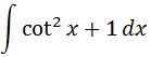 Antiderivative of csc^2 pt. 2