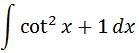 Antiderivative of csc^2 pt. 2