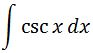 Antiderivative of cscx pt. 1