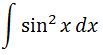 Antiderivative of sin^2 pt. 1