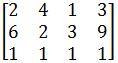 Row reduce the matrix to reduced echelon form
