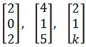 find the unknown value if the vectors are linearly dependent