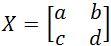 matrix X = a b c d