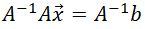 multiplying the equation by A^{-1}